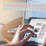 Schedule All Your Facebook Marketing in 10 Minutes or Less