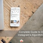 A Complete Guide to Decoding the Instagram Algorithm in 2019
