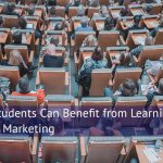 How Students Can Benefit from Learning Digital Marketing