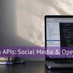 Trends in APIs: Social Media & Open Source