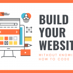 Tools That Will Help You Build Your Website Without Knowing How to Code